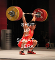 SHUT UP  AND SQUAT... JERK - Personalised Poster large