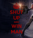 SHUT UP AND WIN MAN - Personalised Poster large