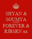 SHYAN & SOUMYA TOGHER FOREVER & RJBSRN xx - Personalised Poster large