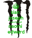 sian  joseph bestfriend naomi  edward - Personalised Poster large