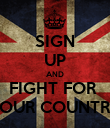 SIGN UP AND FIGHT FOR  YOUR COUNTRY - Personalised Poster large
