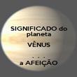 SIGNIFICADO do planeta VÊNUS .  .  . a AFEIÇÃO - Personalised Poster small
