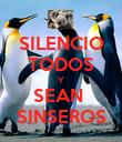 SILENCIO TODOS Y SEAN  SINSEROS - Personalised Poster large