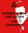 SIMMER DOWN  AND LISTEN TO JOE STRUMMER - Personalised Poster large