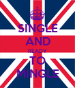 SINGLE AND READY TO MINGLE - Personalised Poster large