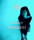 SINGLE?? WOLES!!!  - Personalised Poster large