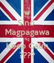 Sino  Magpagawa Ng Keep Calm ???? - Personalised Poster small