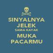 SINYALNYA JELEK SAMA KAYAK MUKA PACARMU - Personalised Poster large