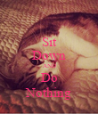 Sit Down AND Do Nothing - Personalised Poster large