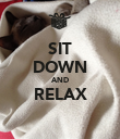 SIT DOWN AND RELAX  - Personalised Poster large