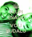 SKUPI SNAGU I VOLI BUDALU - Personalised Poster large