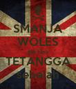 SMANJA WOLES gak kaya TETANGGA sebelah - Personalised Poster large