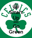 Smart Up AND Go Green - Personalised Poster large