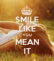 SMILE LIKE YOU MEAN IT - Personalised Poster large
