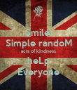 Smile: Simple randoM acts of kIndness heLp Everyone - Personalised Poster large