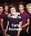 Smile You're  Carla Romero - Personalised Poster large