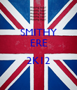 SMITHY ERE  2K12  - Personalised Poster large