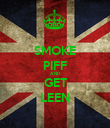SMOKE PIFF AND GET LEEN - Personalised Poster large