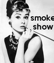 smoke              show        - Personalised Poster large