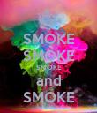 SMOKE SMOKE SMOKE and SMOKE - Personalised Poster large
