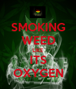 SMOKING WEED LIKE ITS OXYGEN - Personalised Poster large