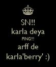 SN!! karla deya PING!!! arff de karla'berry' :) - Personalised Poster large