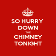 SO HURRY  DOWN THE CHIMNEY TONIGHT - Personalised Poster large