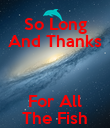 So Long And Thanks  For All The Fish - Personalised Poster large