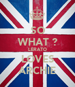 SO WHAT ? LERATO LOVES ARCHIE - Personalised Poster large