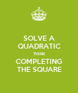 SOLVE A QUADRATIC THINK COMPLETING THE SQUARE - Personalised Poster large