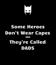 Some Heroes Don't Wear Capes AND They're Called DADS - Personalised Poster large