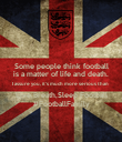 Some people think football is a matter of life and death. I assure you, it's much more serious than  Live,Breath,Sleep Football #FootballFamily - Personalised Poster large