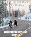 Sometimes it's hard to find motivation But sometimes motivation finds you - Personalised Poster large