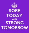 SORE TODAY AND STRONG TOMORROW - Personalised Poster large