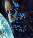 SORRIA VOCÊ ESTÁ SENDO FILMADO POR DEUS! - Personalised Poster large