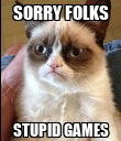 SORRY FOLKS STUPID GAMES - Personalised Poster large