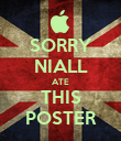 SORRY NIALL ATE THIS POSTER - Personalised Poster large