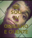SOU BV COM ORGULHO E QUENTE - Personalised Poster large
