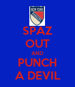 SPAZ OUT AND PUNCH A DEVIL - Personalised Poster large
