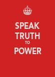 SPEAK TRUTH TO POWER  - Personalised Poster large