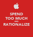 SPEND TOO MUCH AND RATIONALIZE  - Personalised Poster large