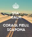 STA'  CALM E CORAGI, FIEUJ, SCAPOMA - Personalised Poster large
