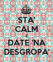 STA' CALM E DATE 'NA DESGROPA' - Personalised Poster large