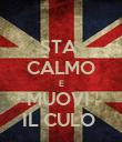 STA  CALMO E MUOVI  IL CULO  - Personalised Poster large