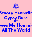 Stacey Hannafin Gypsy Bure 2011 Loves Me Hommies All The World - Personalised Poster large