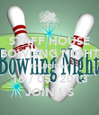 STAFF HOUSE BOWLING NIGHT THURSDAY 16 / 05 /2013 JOIN US - Personalised Poster large