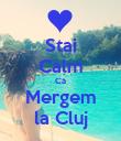 Stai Calm Că Mergem la Cluj - Personalised Poster large