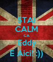 STAI CALM CA Eddy E Aici! :)) - Personalised Poster large