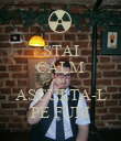 STAI CALM SI ASCULTA-L PE FUM - Personalised Poster small