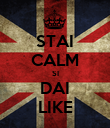 STAI CALM SI DAI LIKE - Personalised Poster large